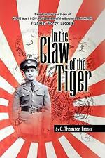 In the Claw of the Tiger : Based on the True Story of World War II POW and...