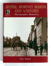 HYTHE, ROMNEY MARSH AND ASHFORD Francis Frith's Photographic Memories - HARDBACK