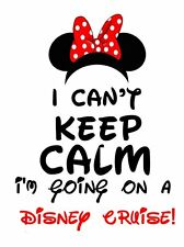 KEEP CALM GOING ON A DISNEY CRUISE MICKEY MINNIE VACATION SHIRT IRON ON TRANSFER