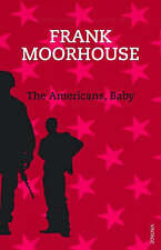 The Americans, Baby by Frank Moorhouse, PB, Like New