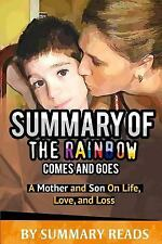 Summary of the Rainbow Comes and Goes : A Mother and Son on Life, Love, and...