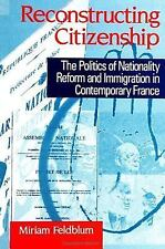 Reconstructing Citizenship: The Politics of Nationality Reform and Immigration i