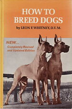 HOW TO BREED DOGS BY WHITNEY 1980 EDITION HEREDITY IN DOGS DOG BOOK