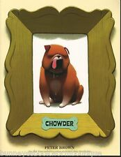 CHOWDER Paperback NEW Book PETER BROWN Bulldog DOG Storybook PICTURE Story KIDS