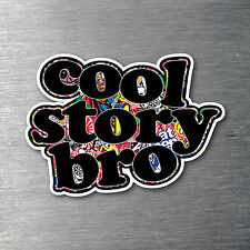 JDM sticker bomb Cool Story Bro sticker  Premium quality 7 year vinyl car drift