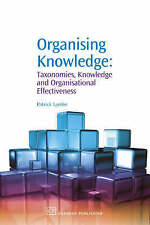 Organising Knowledge: Taxonomies, Knowledge and Organisational Effectiveness...