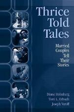 Thrice Told Tales: Married Couples Tell Their Stories