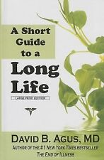 A Short Guide to a Long Life by David B. Agus (2014, Hardcover, Large Type)
