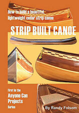 Strip Built Canoe: : How to Build a Beautiful, Lightweight, Cedar Strip Canoe...