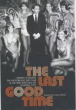The Last Good Time : 500 Club by Jonathan Van Meter (hardback 2003)