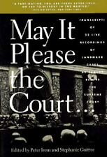 May It Please the Court: The Most Significant Oral Arguments Made Before the Sup