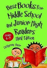 Best Books for Middle School and Junior High Readers, Grades 6-9, Barr, Catherin