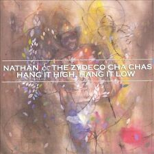 Nathan & The Zydeco Cha-Chas: Hang It High, Hang It Low  Audio CD