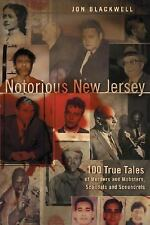 Rivergate: Notorious New Jersey : 100 True Tales of Murders and Mobsters, Scand…