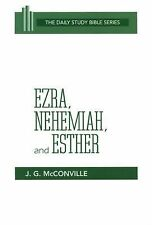 Ezra, Nehemiah, and Esther The Daily Study Bible by J. G. McConville (1985,...