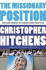 The Missionary Position : Mother Teresa in Theory and Practice by Christopher...