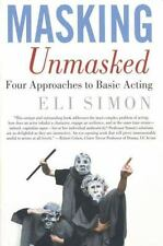 Masking Unmasked: Four Approaches to Basic Acting