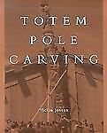 Totem Pole Carving: Bringing a Log to Life-ExLibrary