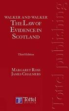 Walker and Walker: The Law of Evidence in Scotland: Third Edition by Ross, Marg