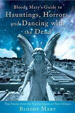 Very Good, Bloody Mary's Guide to Hauntings, Horrors, and Dancing with the Dead: