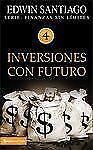 Inversiones con futuro Finanzas sin lmite Spanish Edition