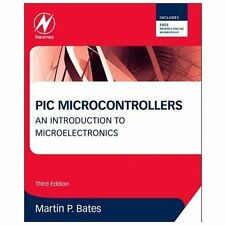 PIC Microcontrollers : An Introduction to Microelectronics by Martin P. Bates...