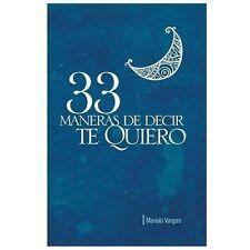 33 Maneras de Decir Te Quiero by Manolo Vargas (2013, Paperback)