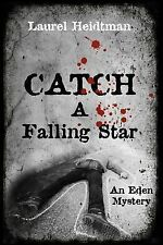 Catch a Falling Star (an Eden Mystery) by Laurel Heidtman (2014, Paperback)