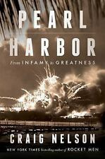 Pearl Harbor: From Infamy to Greatness by Craig Nelson Hardcover Book NEW