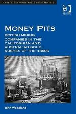 Money Pits : British Mining Companies in the Californian and Australian Gold...