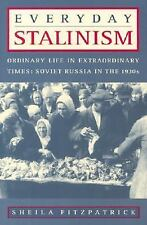 Everyday Stalinism: Ordinary Life in Extraordinary Times: Soviet Russia in the 1
