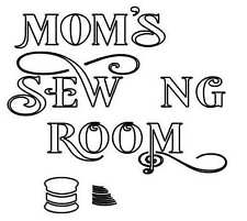 STENCIL Mom's Sewing Room Art Craft Paint Reusable #242S