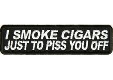 LOT OF 2 - I SMOKE CIGARS JUST TO PISS YOU OFF EMBROIDERED BIKER PATCH
