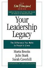 Your Leadership Legacy: The Difference You Make in People's Lives