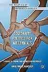 Solidarity Politics for Millennials: A Guide to Ending the Oppression Olympics (