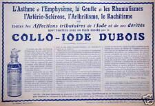 PUBLICITÉ 1915 COLLO-IODE DUBOIS POUR ASTHME GOUTTE RHUMATISME - ADVERTISING