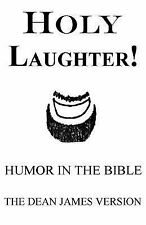 Holy Laughter! : Humor in the Bible by Dean Burkey (2011, Paperback)