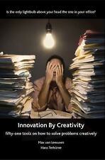 Innovation by Creativity - Fifty-One Tools for Solving Problems Creatively by...