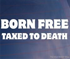 Born Free imposés à la mort drôle VOITURE / FOURGONNETTE / Pare-chocs / Fenêtre Jdm Euro Autocollant Vinyle