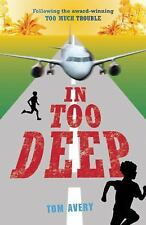 In Too Deep by Tom Avery (2014, Paperback)