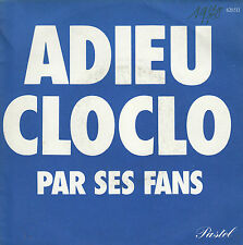 45TRS VINYL 7''/ FRENCH SP ADIEU CLOCLO / HOMMAGE CLAUDE FRANCOIS