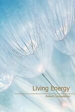 Living Energy by Robert Campagnola (2014, Paperback)