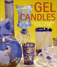 Gel Candles: Creative & Beautiful Candles to Make Dawn Cusick, Rankin, Chris Pa