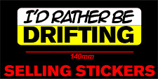 STICKER ID RATHER BE DRIFTING JDM DRIFT RACE HOON CAR TRAILER FAMILY CAR