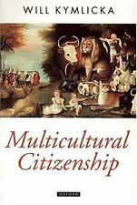 Multicultural Citizenship: A Liberal Theory of Minority Rights (Oxford Politica
