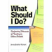 What Should I Do? Confronting Dilemmas of Teaching in Urban Schools (Series on