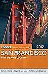"""Fodor 2012 San Francisco """"with the Wine Country"""", Hart, Maria (ed), Good Book"""