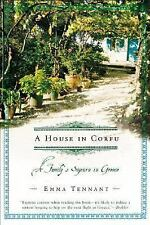 A House in Corfu : A Family's Sojourn in Greece by Emma Tennant (2003,...