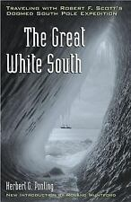 The Great White South: Traveling with Robert F. Scott's Doomed South P-ExLibrary