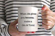 Funny Life Gives You Lemons, Make Gin & Tonic Quote Mug/Cup - Birthday Present